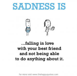 ... love with your best friend and not being able to do anything about it