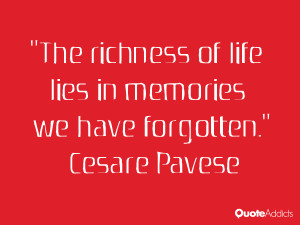 of life lies in memories we have forgotten Cesare Pavese