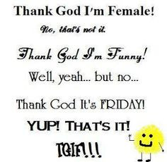 Thank God Its Friday Quotes Funny Thank god its .