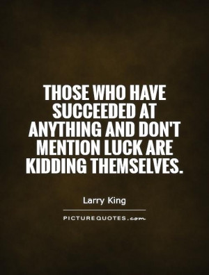 Success Quotes Luck Quotes