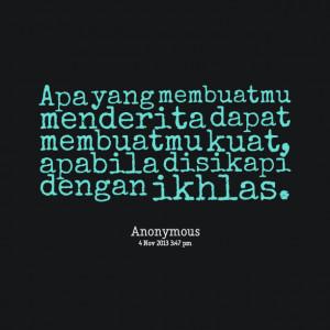 Quotes Picture: apa yang membuatmu menderita dapat membuatmu kuat ...
