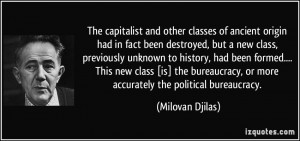 The capitalist and other classes of ancient origin had in fact been ...
