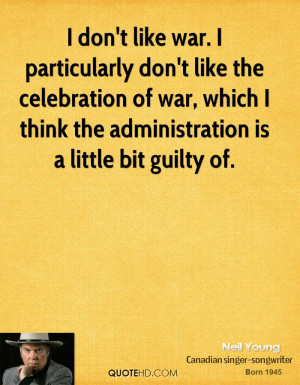 Neil Young War Quotes