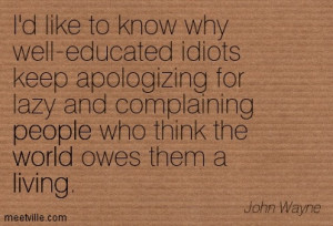 Like To Know Why Well-Educated Idiots Keep Apologizing For Lazy ...