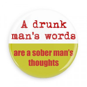 mans words are a sober mans thoughts funny sayings hilarious sayings ...