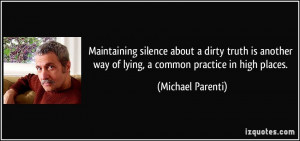 Maintaining silence about a dirty truth is another way of lying, a ...