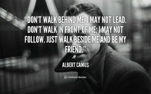 quote-Albert-Camus-dont-walk-behind-me-i-may-not-346