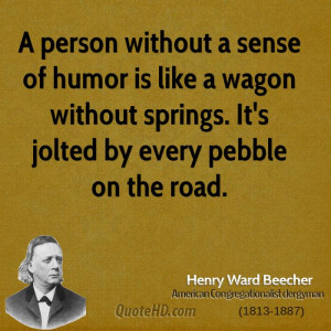 ... -ward-beecher-humor-quotes-a-person-without-a-sense-of-humor-is.jpg