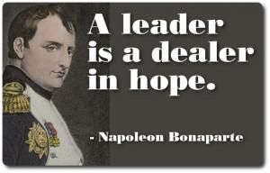 Napoleon Bonaparte quote on leadership...an interesting take on ...