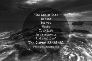 The End of Time is near; yet you waste your life in amusement and ...