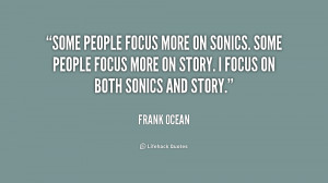 quote-Frank-Ocean-some-people-focus-more-on-sonics-some-2-204657.png