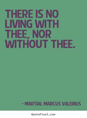 ... martial marcus valerius more love quotes motivational quotes