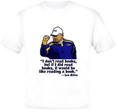 lsu football quotes | LSU Les Miles Quote Football T Shirt | eBay
