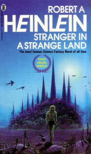 ... quote from the 1961 science fiction novel Stranger in a Strange Land