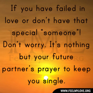 """If you have failed in love or don't have that special """"someone ..."""