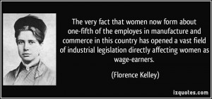 ... directly affecting women as wage-earners. - Florence Kelley
