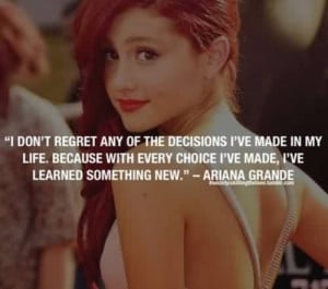 Famous Celebrity Quote By Ariana Grande~ I've learned something new.