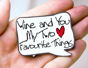 Wine and you are my two favourite things, quote about love and wine