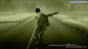 Walk Alone Sad Quotes For Boys