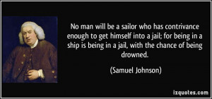 ... jail; for being in a ship is being in a jail, with the chance of being