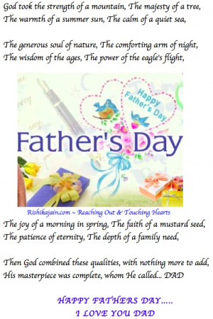 ... called... DAD HAPPY FATHERS DAY..... I LOVE YOU DAD - Author Unknown