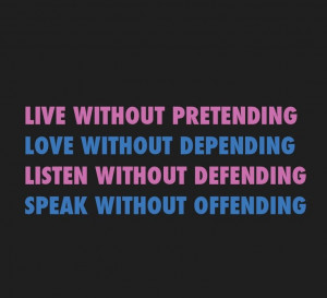 Live Love Listen Speak - Quote To Live By