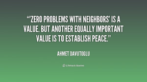 Zero problems with neighbors' is a value. But another equally ...
