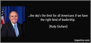 ... all Americans if we have the right kind of leadership. - Rudy Giuliani