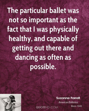 The particular ballet was not so important as the fact that I was ...