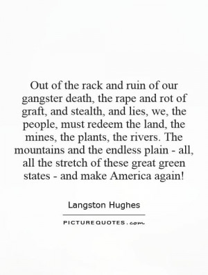 Out of the rack and ruin of our gangster death, the rape and rot of ...