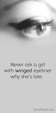 Never funny makeup girl quotes pinterest eyeliner pinterest quotes ...