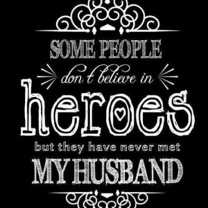 My Hero Quotes He's my hero! via melissa foote