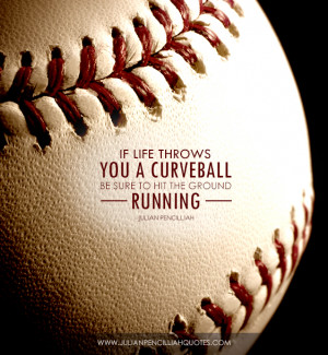 sometimes life throws you a curveball quote