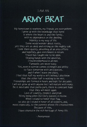 understand, unless you have lived, the pride in being an Army Brat ...