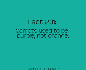 ... www.graphics99.com/fact-quote-carrots-used-to-be-purple-not-orange