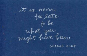 ... Quotes, George Eliot, It Never Too Late Quotes, Fav Quotes, Living