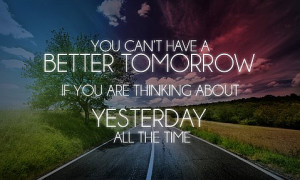 Tomorrow - Better-Tomorrow-quotes - You can't have a better tomorrow ...