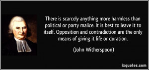 There is scarcely anything more harmless than political or party ...