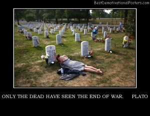 only-the-dead-have-seen-the-end-of-war-plato-memorial-best ...