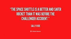 The space shuttle is a better and safer rocket than it was before the ...