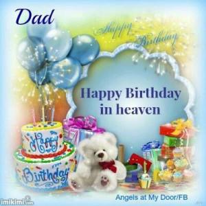 Dad happy birthday in heaven