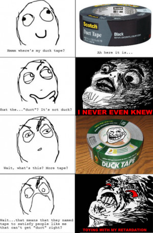 duct duck tape toying with retardation trollface rage comics fffuuu