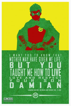Robin quote. Damian's letter to his father.