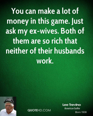 ... -wives. Both of them are so rich that neither of their husbands work