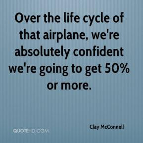 Over the life cycle of that airplane, we're absolutely confident we're ...