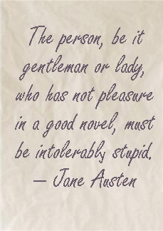 ... Austen books, but I love this quote and how it help shows a love of