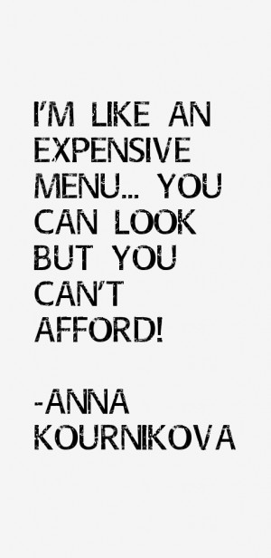 like an expensive menu... you can look but you can't afford!
