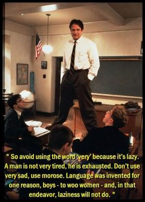 ... Poets Society, True Words, Robin Williams, Carpe Diem, Movie Quotes