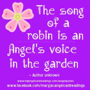 The Song Of A Robin Is An Angel's Voice In The Garden - Angels Quote