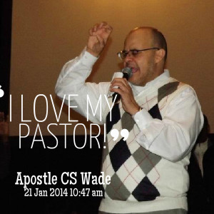 Quotes Picture: i love my pastor!
